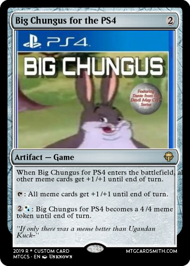 Big Chungus For The Ps4 By Baconbrian Mtg Cardsmith