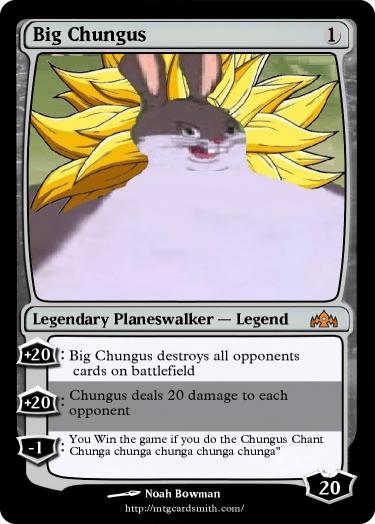 Big Chungus By Njbowman Mtg Cardsmith
