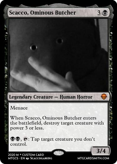 Scacco, Ominous Butcher